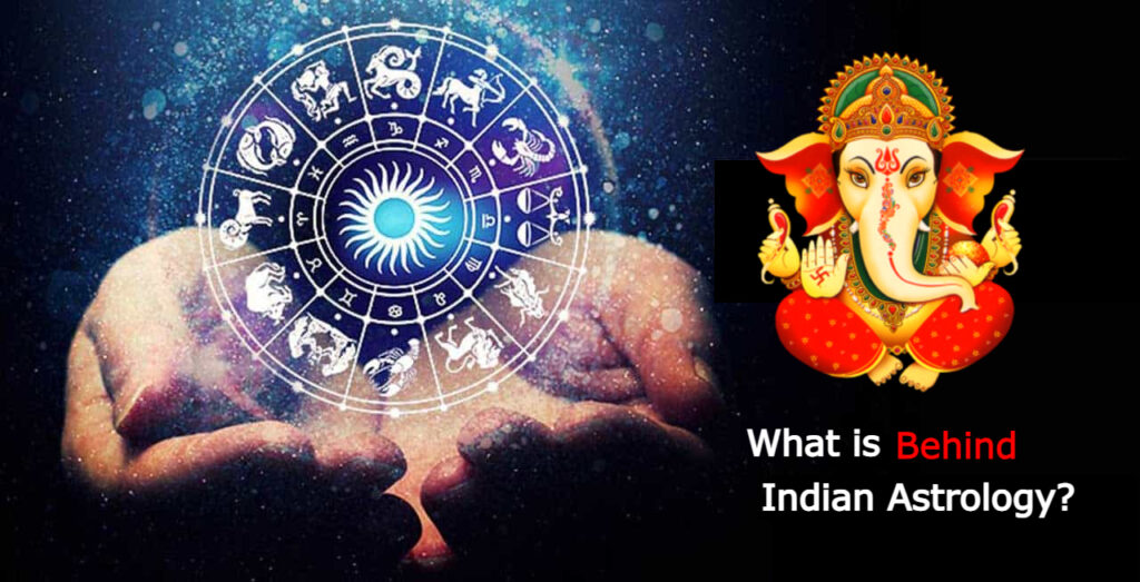 What is behind Indian Astrology
